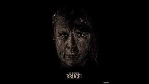 Let There Be Bruce